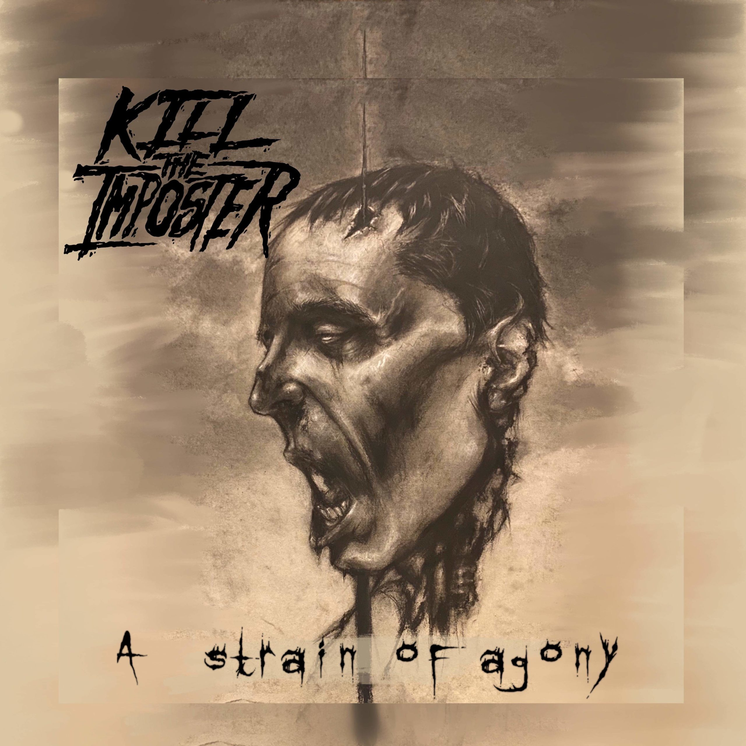 "Kill The Imposter ""A Strain of Agony"""