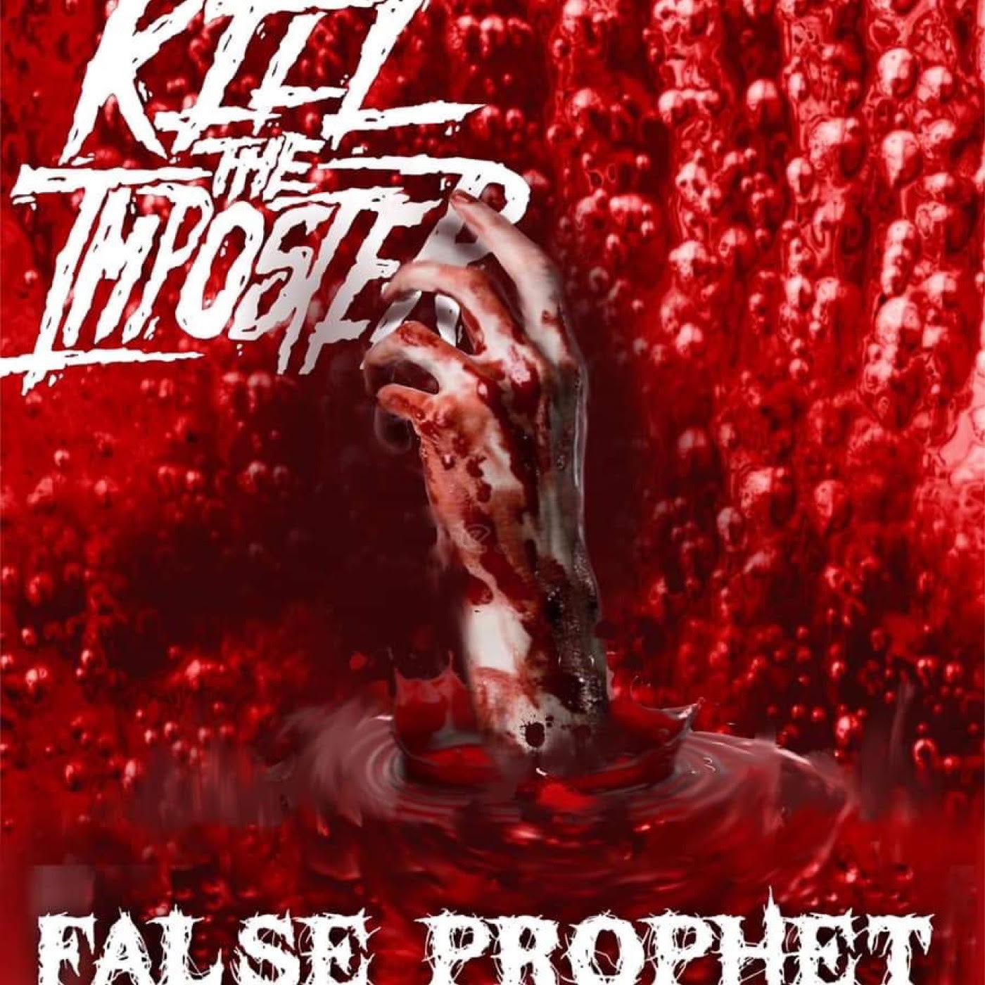 """Kill The Imposter """"False Prophet"""""""