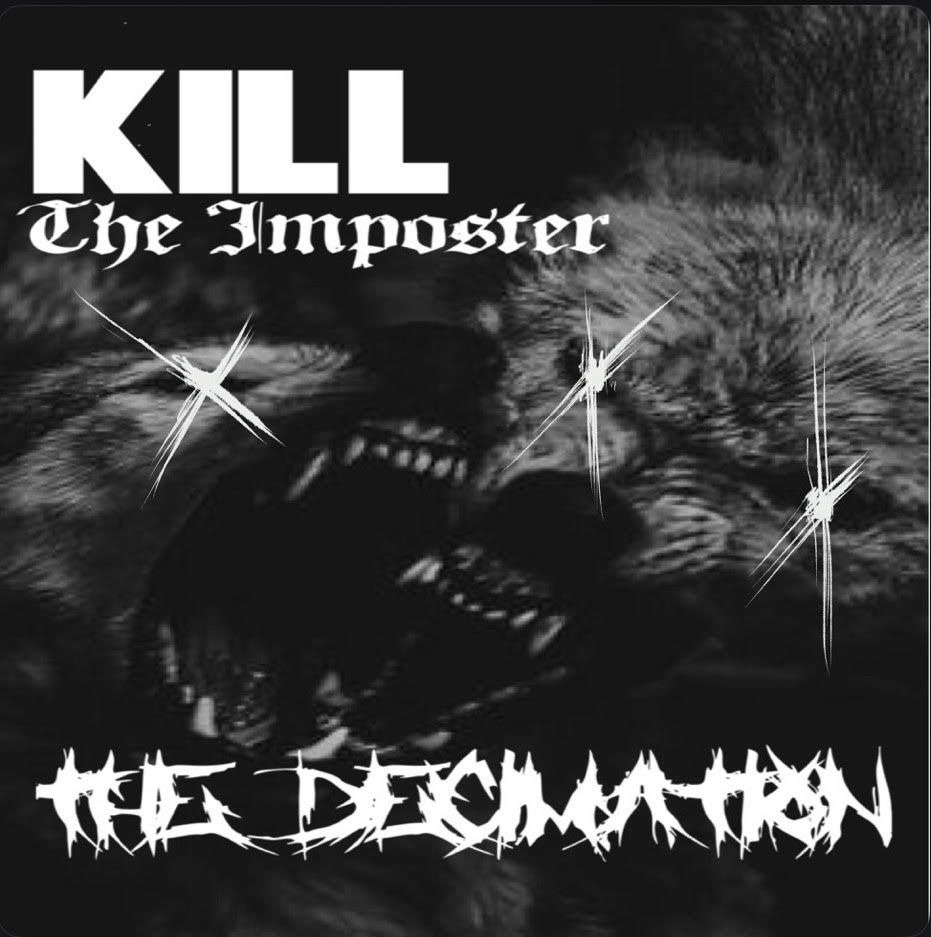 "Kill The Imposter ""The Decimation"""