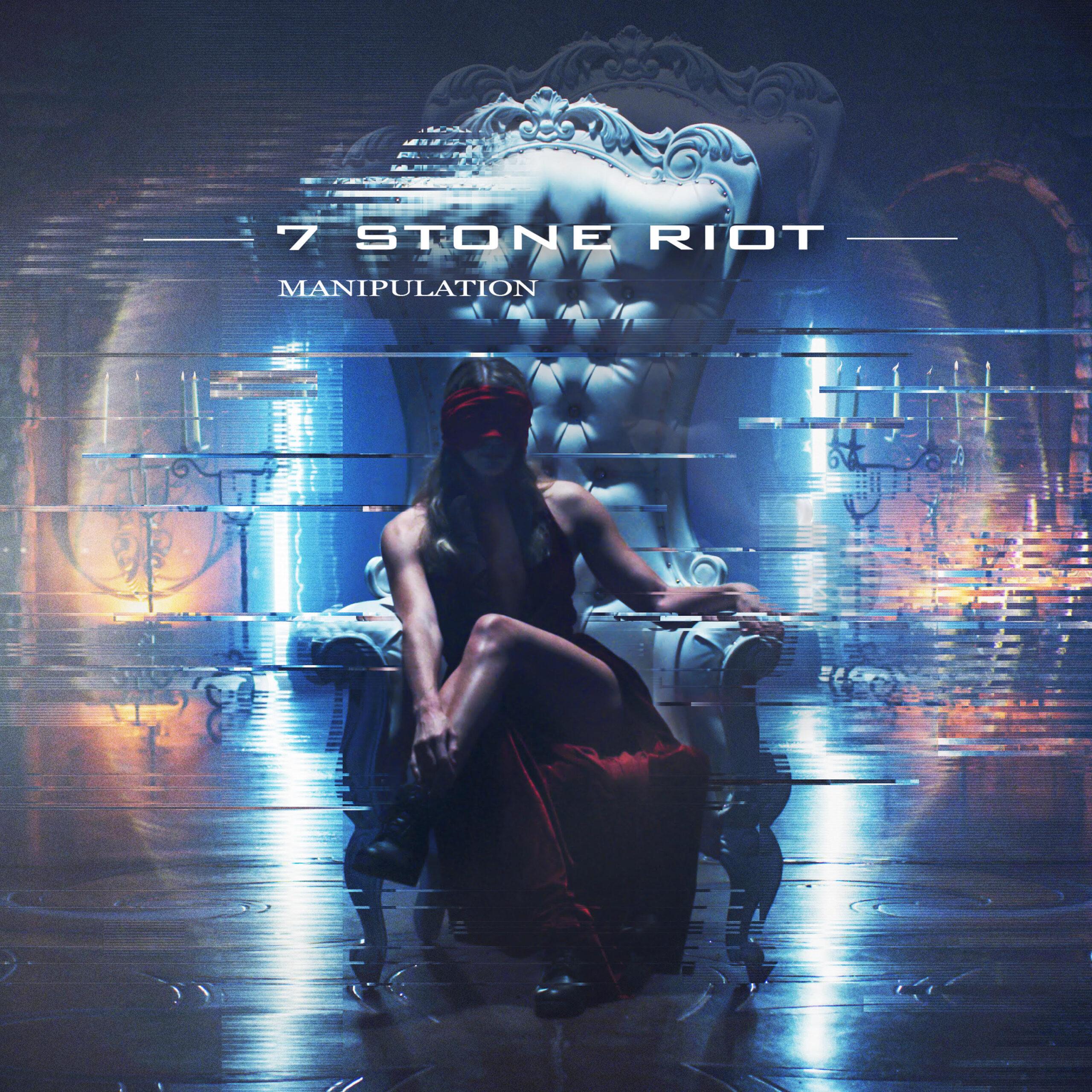 "7 Stone Riot ""Manipulation"""