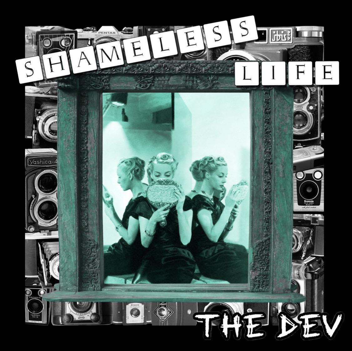 THE DEV – Shameless Life